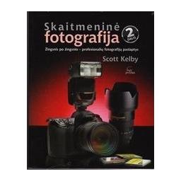 Skaitmeninė fotografija (2 dalis)/ Kelby Scott