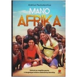 Mano Afrika/ Andrius Pauliukevicius