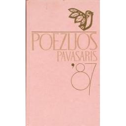 Poezijos pavasaris 87/ Autorių kolektyvas