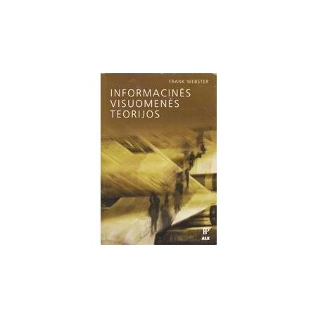 Informacinės visuomenės teorijos/ Webster Frank