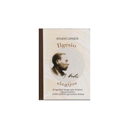 Ilgesio elegijos/ Stasys Lipskis