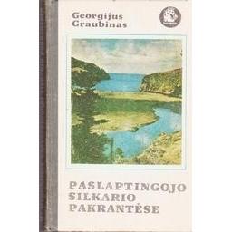 Paslaptingojo silkario pakrantėse/ Graubinas Georgijus