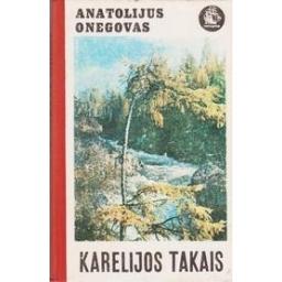 Karelijos takais/ Onegovas Anatolijus