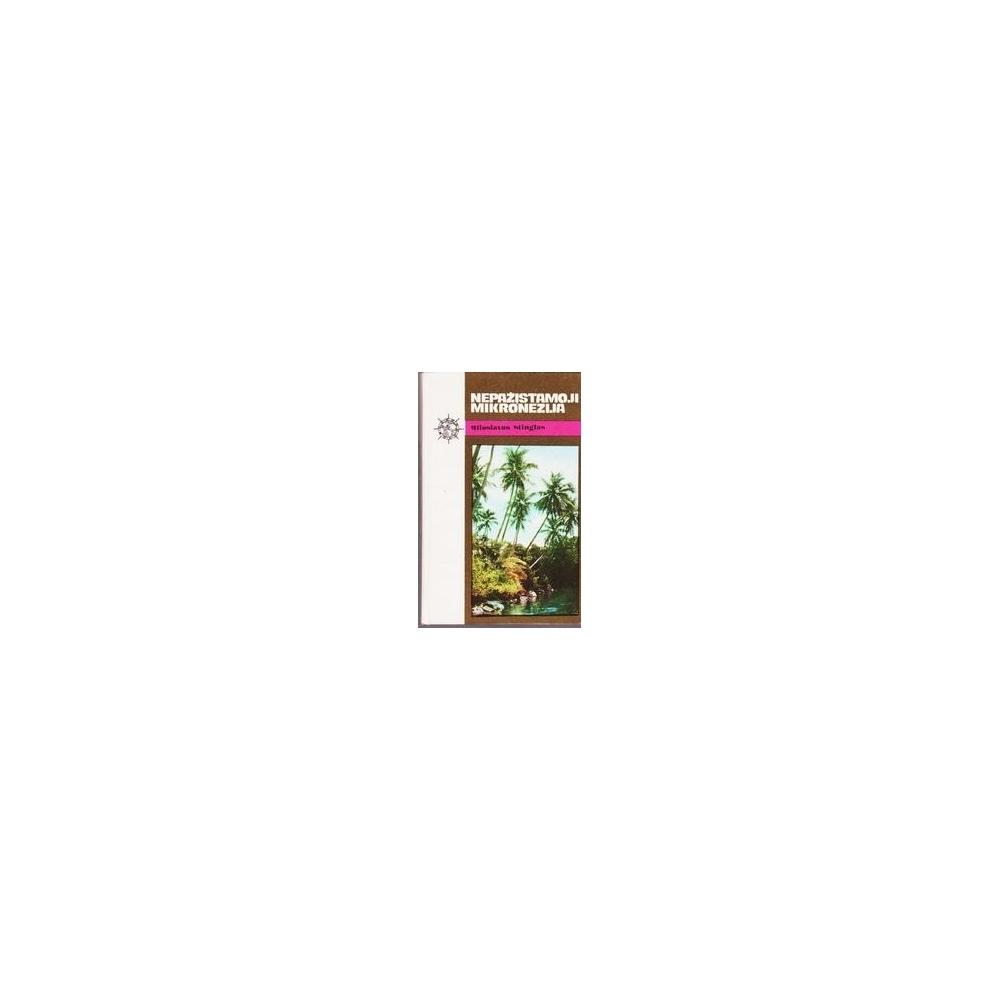 Nepažįstamoji Mikronezija/ Stinglas Miloslavas