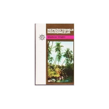 Nepažįstamoji Mikronezija/ Stinglas M.
