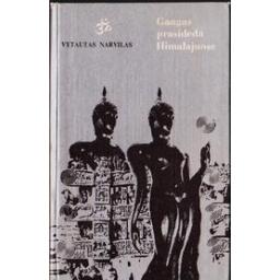 Gangas prasideda Himalajuose/ Narvilas Vytautas