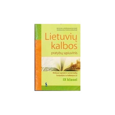 Lietuvių kalbos pratybų sąsiuvinis IX klasei/ Koženiauskienė R., Mikulėnienė D.