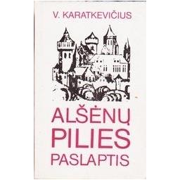 Alšėnų pilies paslaptis/ Karatkevičius Vladimiras