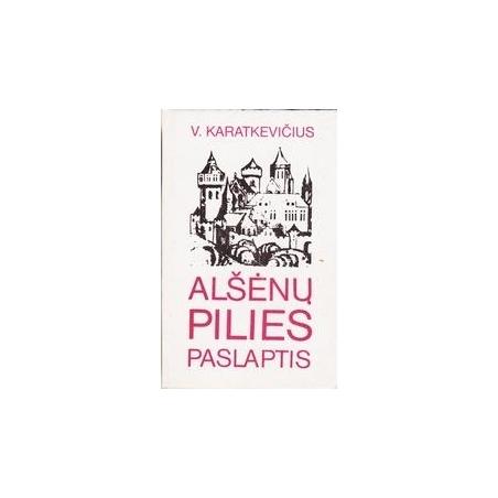 Alšėnų pilies paslaptis/ Karatkevičius V.