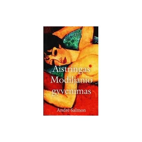 Aistringas Modiljanio gyvenimas/ Salmon A.