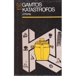 Gamtos katastrofos/ Hortis J.