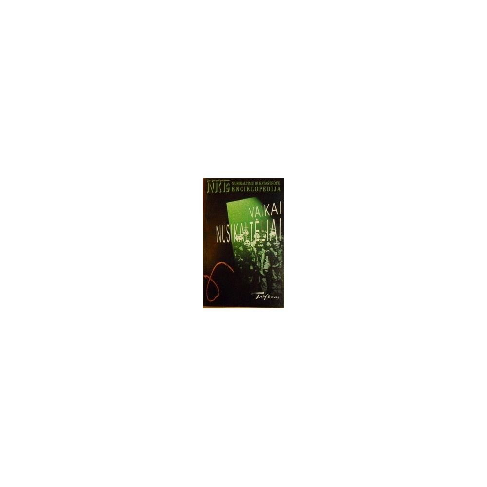 Vaikai nusikaltėliai/ Nusikaltimų ir katastrofų enciklopedija