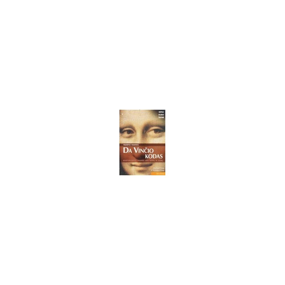 Da Vinčio kodas: neautorizuotas vadovas apie knygą ir filmą/ Haag Michael, Haag Veronica