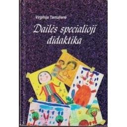 Dailės specialioji didaktika/ Tamulienė V.
