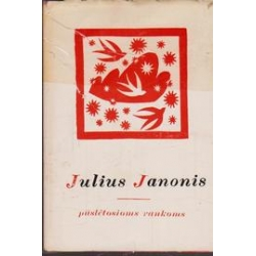 Pūslėtosioms rankoms/ Janonis Julius