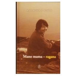 Mano mama-ragana: pasakojimas apie Dorotą Terakowską/ Nowak Katarzyna T.