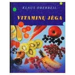 Vitaminų jėga/ Oberbeill Klaus