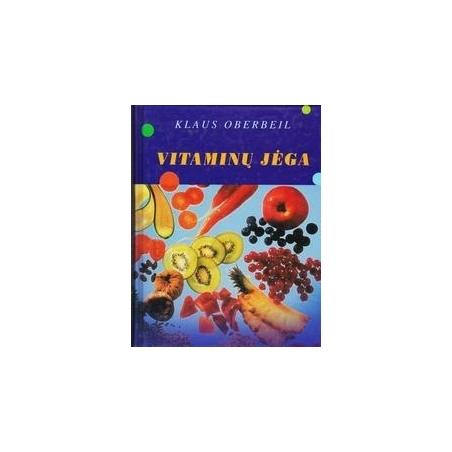 Vitaminų jėga/ Oberbeil K.