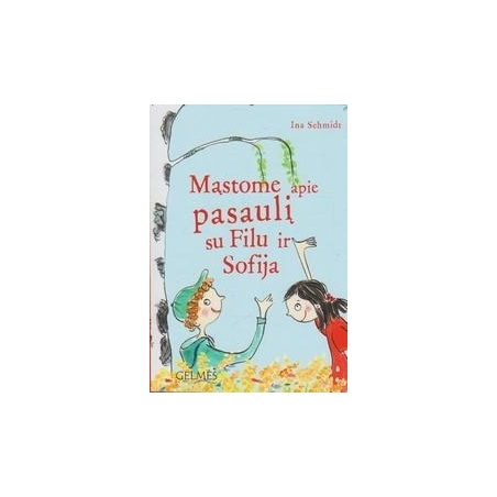 Mąstome apie pasaulį su Filu ir Sofija/ Ina Schmidt