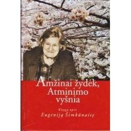 Amžinai žydėk, Atminimo vyšnia: knyga apie Eugeniją Šimkūnaitę/ Grėbliūnas Alijušas