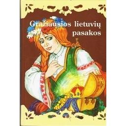 Gražiausios lietuvių pasakos (III dalis)/ Autorių kolektyvas