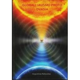 Globali jausmo proto dvasia/ Rakauskas A.