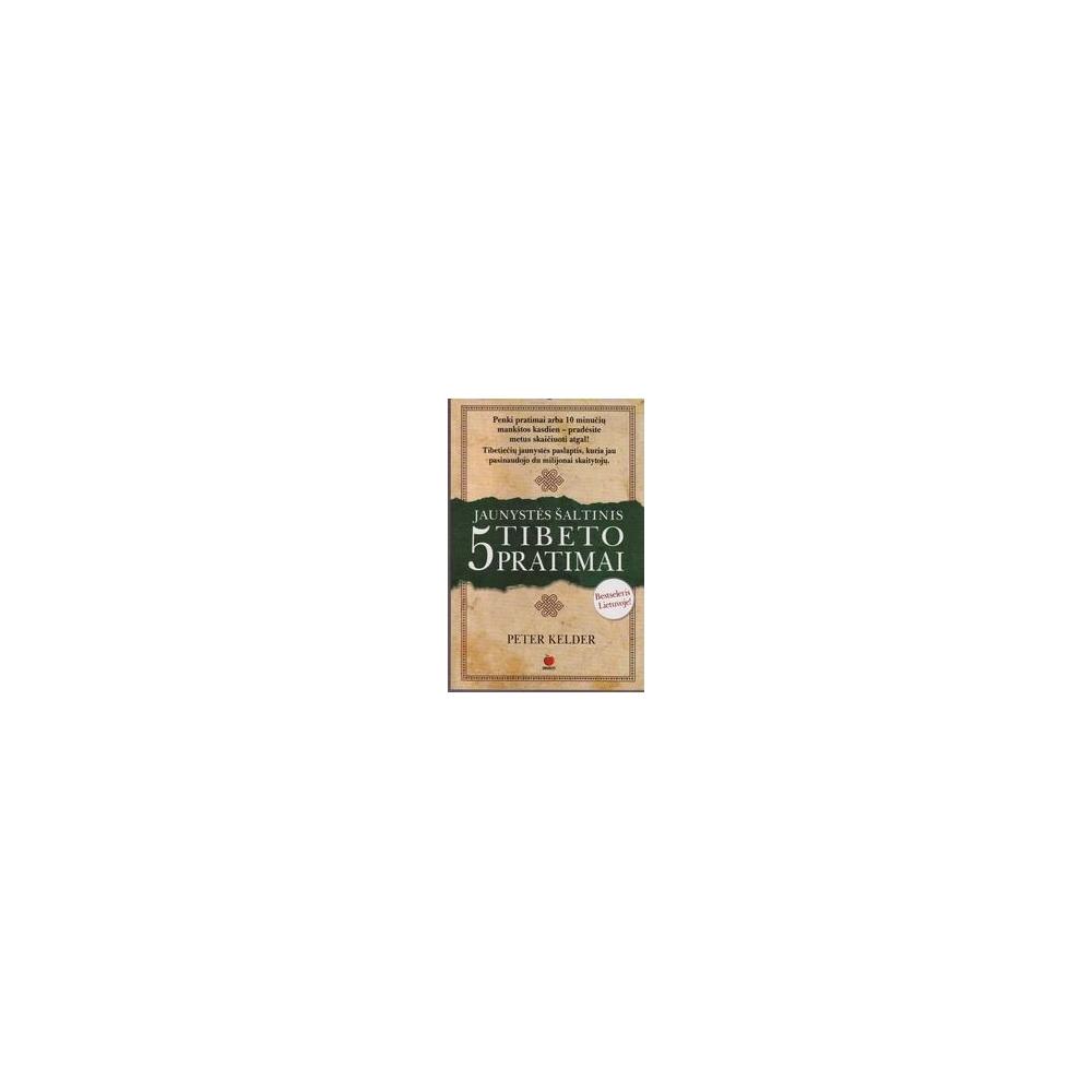 Jaunystės šaltinis: 5 Tibeto pratimai (1 knyga)/ Kelder P.