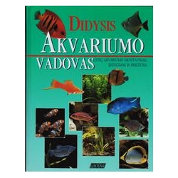 Didysis akvariumo vadovas/ Metras-Alenas T.