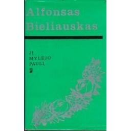 Ji mylėjo Paulį/ Bieliauskas Alfonsas