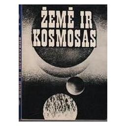 Žemė ir kosmosas (4 knyga)/ Juška Antanas, Zastarskis Jonas