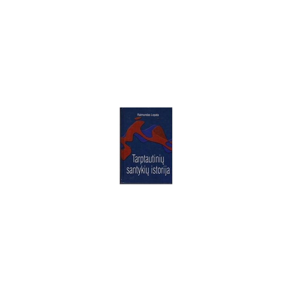 Tarptautinių santykių istorija/ Lopata R.