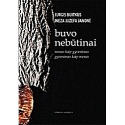 Buvo nebūtinai/ Jurgis Buitkus, Ineza Juzefa Janonė