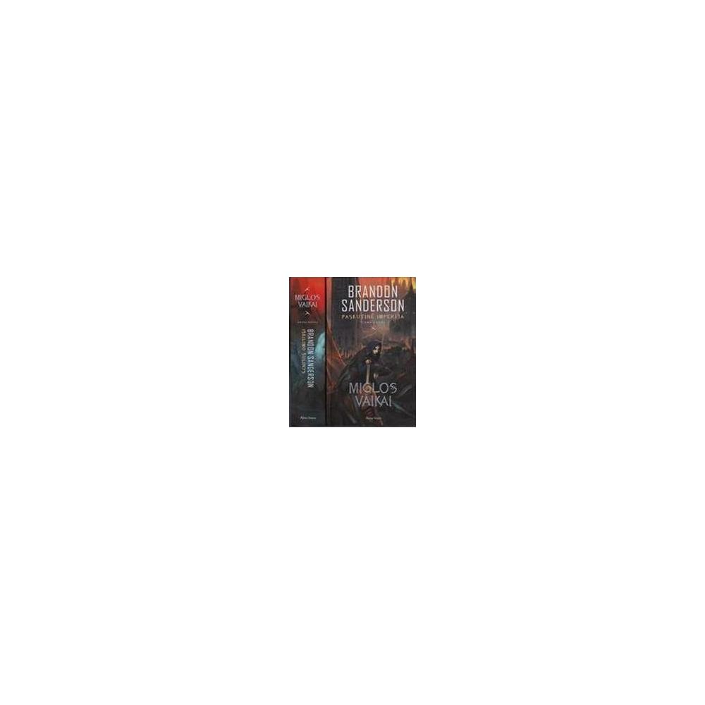 Paskutinė imperija. Iškilimo šulinys (Miglos vaikai)/ Sanderson B.