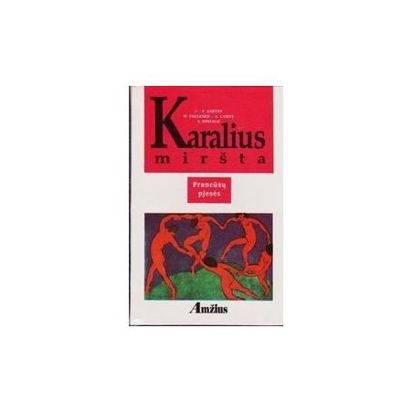 Karalius miršta/ Sartre J. P., Camus A., Faulkner W., Ionesco E.