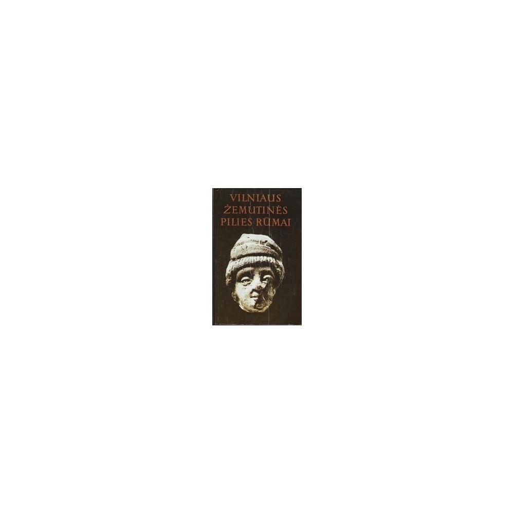 Vilniaus žemutinės pilies rūmai/ Autorių kolektyvas