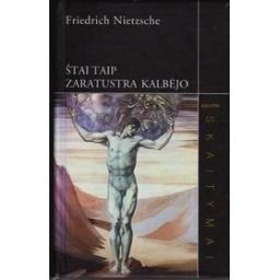 Štai taip Zaratustra kalbėjo/ Nietzsche Friedrich