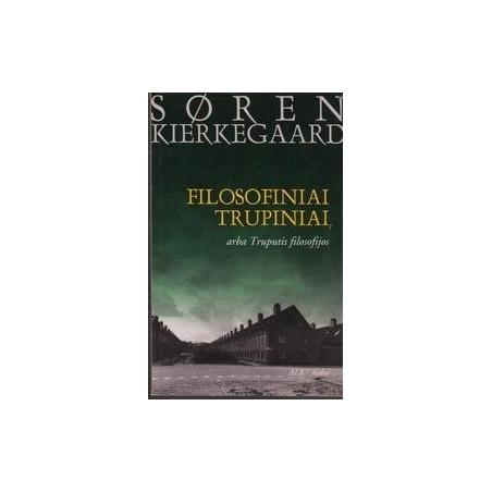 Filosofiniai trupiniai arba Truputis filosofijos/ Kierkegaard S.