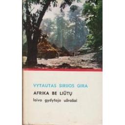 Afrika be liūtų/ Gira Vytautas Sirijos