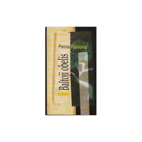 Baltoji obelis/ Palilionis P.