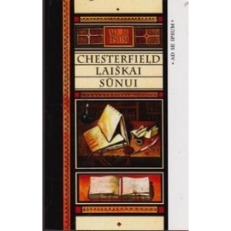 Laiškai sūnui/ Chesterfield Philip D. S.