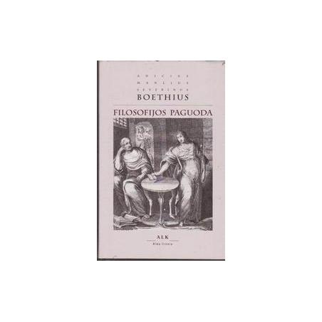 Filosofijos paguoda/ Boethius A. M. S.