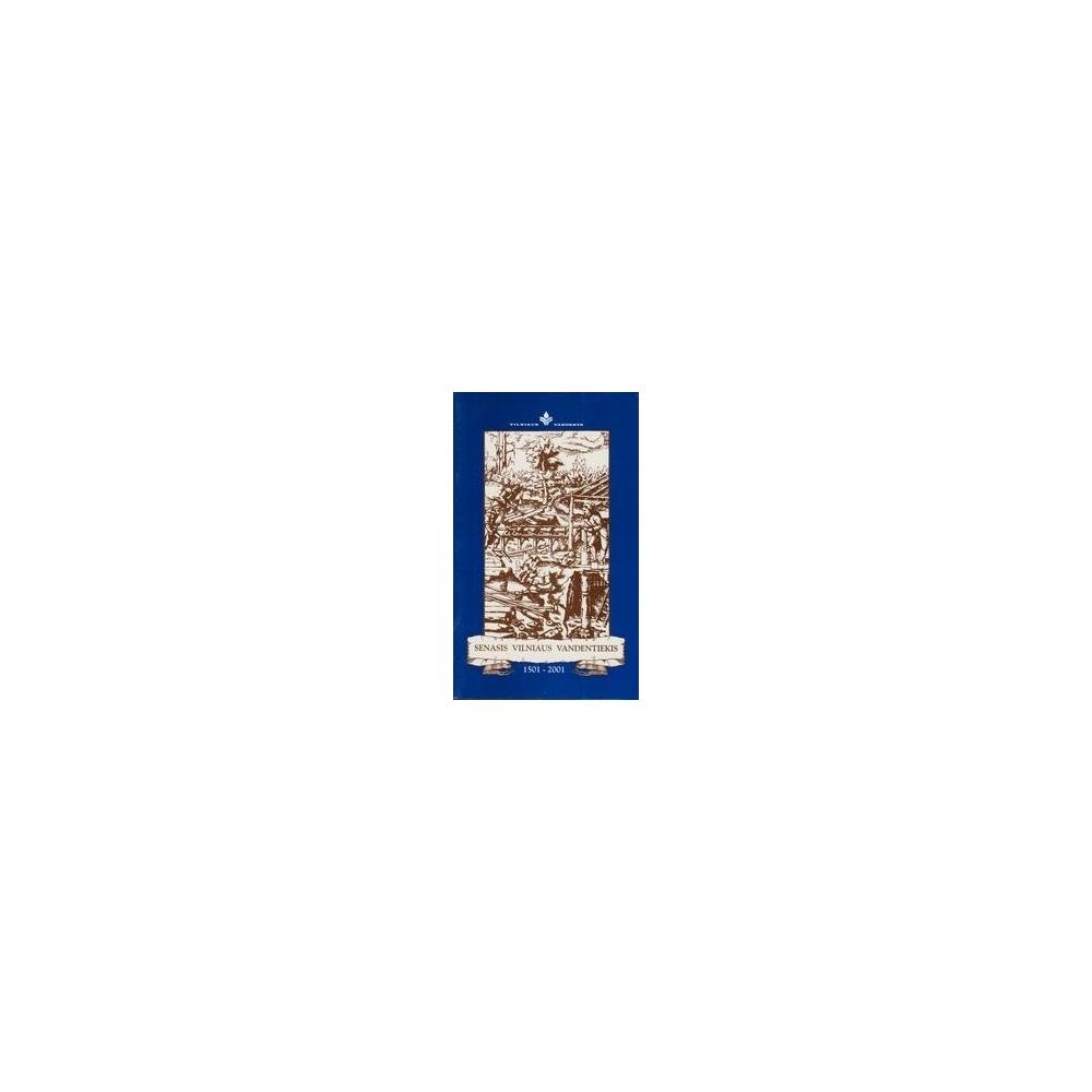 Senasis Vilniaus vandentiekis 1501 - 2001