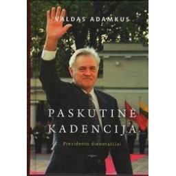 Paskutinė kadencija/ Adamkus V.