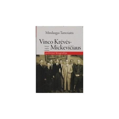 Vinco Krėvės - Mickevičiaus politinė biografija/ TamošaitisM.