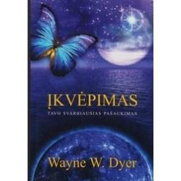 Įkvėpimas. Tavo svarbiausias pašaukimas/ Dyer Wayne W.