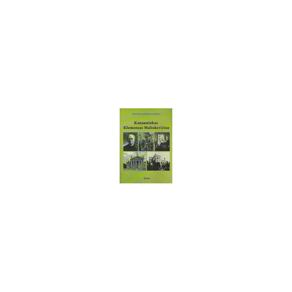 Kanauninkas Klemensas Maliukevičius/ Česnulis V. V.