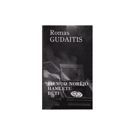 Piemuo norėjo Hamletu būti/ Gudaitis R.