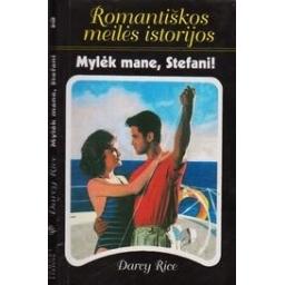 Mylėk mane, Stefani!/ Rice D.