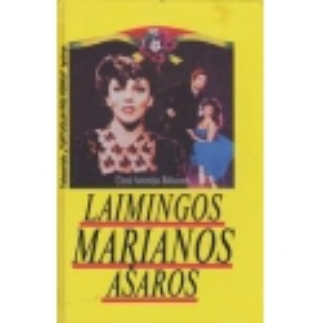 Laimingos Marianos ašaros/ Baltazaras Ch.