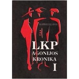 LKP agonijos kronika (I dalis)/ Liekis Algimantas